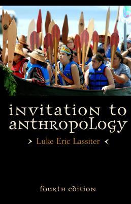 Invitation to Anthropology - Lassiter, Luke Eric