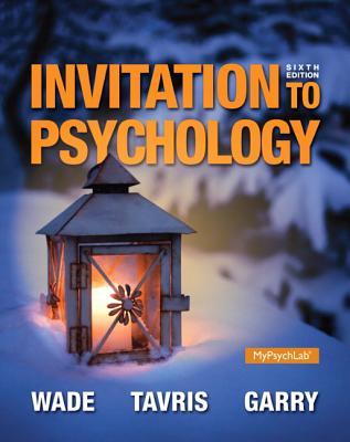 Invitation to Psychology - Wade, Carole, and Tavris, Carol