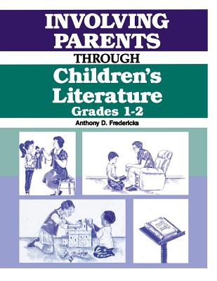 Involving Parents Through Children's Literature: Grades 1-2 - Fredericks, Anthony D