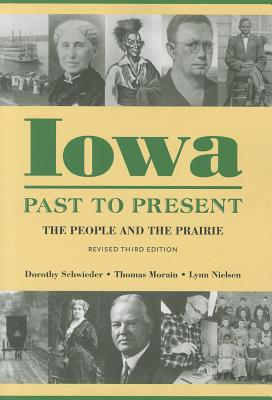 Iowa Past to Present: The People and the Prairie - Schwieder, Dorothy