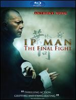 Ip Man: The Final Fight [Blu-ray] - Herman Yau