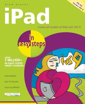 iPad in Easy Steps: Covers iOS 9 - Provan, Drew