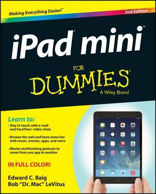 iPad Mini For Dummies - Baig, Edward C., and LeVitus, Bob