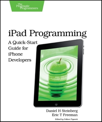 iPad Programming - Steinberg, Daniel H, and Freeman, Eric