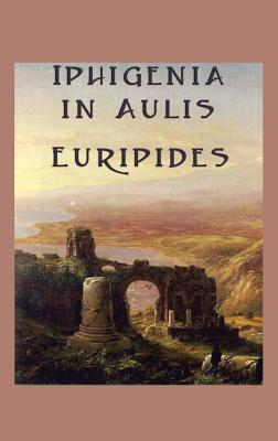 Iphigenia in Aulis - Euripides