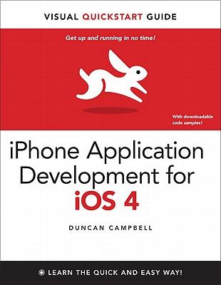 iPhone Application Development for IOS 4: Visual QuickStart Guide - Campbell, Duncan, Professor, (Pa