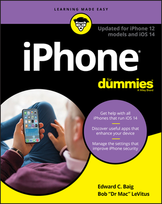 iPhone For Dummies: Updated for iPhone 12 models and iOS 14 - Baig, Edward C., and LeVitus, Bob