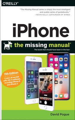 Iphone: The Missing Manual: The Book That Should Have Been in the Box - Pogue, David
