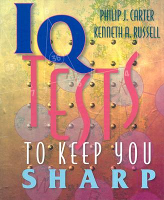 IQ Tests to Keep You Sharp - Carter, Philip, and Russell, Kenneth a