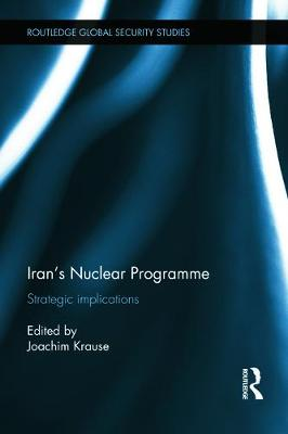 Iran S Nuclear Programme: Strategic Implications - Krause, Joachim (Editor)