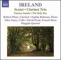 Ireland: Sextet; Clarinet Trio -