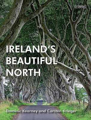 Ireland's Beautiful North - Kearney, Dominic, and Krieger, Carsten (Photographer)
