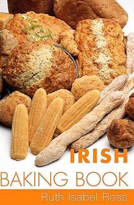 Irish Baking Book - Ross, Ruth