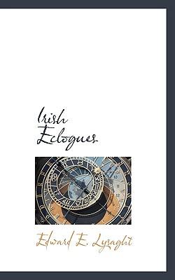 Irish Eclogues - Lysaght, Edward E
