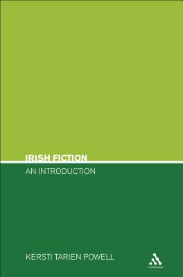Irish Fiction: An Introduction - Powell, Kersti Tarien