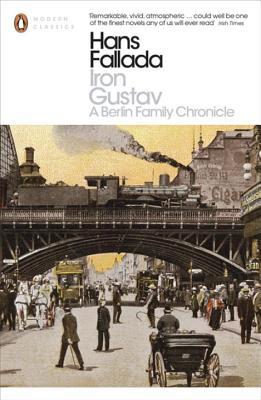 Iron Gustav: A Berlin Family Chronicle - Fallada, Hans