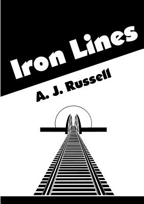 Iron Lines - Russell, A J, Captain