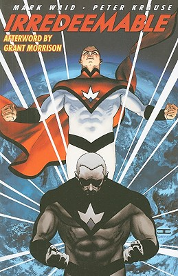 Irredeemable, Volume 1 - Waid, Mark, and Krause, Peter, Dr. (Illustrator), and Morrison, Grant (Afterword by)