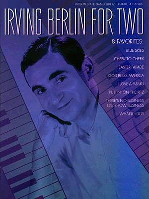 Irving Berlin for Two: Intermediate Piano Duet 1 Piano 4 Hands - Berlin, Irving (Composer)