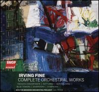 Irving Fine: Complete Orchestral Works - Boston Modern Orchestra Project; Gil Rose (conductor)
