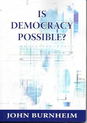 Is Democracy Possible? - Burnheim, John