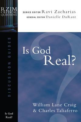 Is God Real? - Craig, William Lane, and Taliaferro, Charles, and Zacharias, Ravi (Editor)
