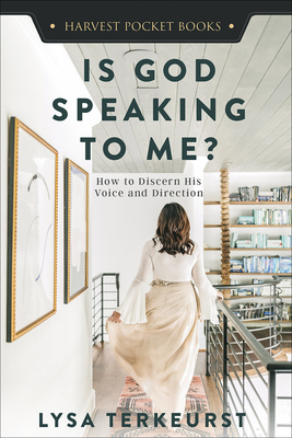Is God Speaking to Me?: How to Discern His Voice and Direction - TerKeurst, Lysa