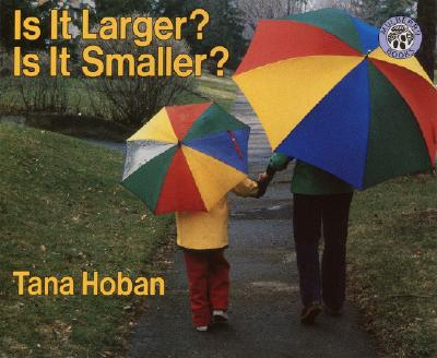 Is It Larger? Is It Smaller? - Hoban, Tana