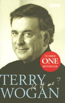 Is It Me?: An Autobiography - Wogan, Terry