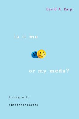 Is It Me or My Meds?: Living with Antidepressants -