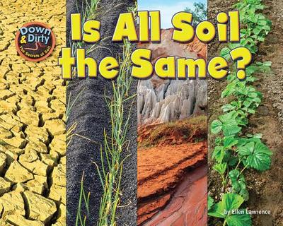 Is Soil All the Same? - Lawrence, Ellen