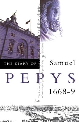 Diary of Samuel Pepys: 1668-1669 - Pepys, Samuel, and Matthews, William (Editor), and Mathews, William (Editor)
