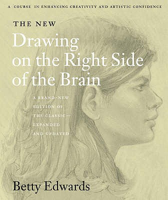 The New Drawing on the Right Side of the Brain - Edwards, Betty