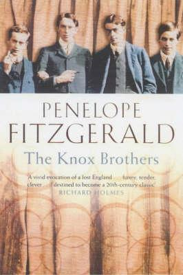 The Knox Brothers - Fitzgerald, Penelope, and Holmes, Richard (Introduction by)