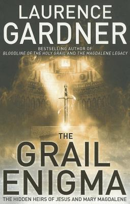 The Grail Enigma: The Hidden Heirs of Jesus and Mary Magdalene - Gardner, Laurence