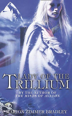 Lady of the Trillium - Bradley, Marion Zimmer