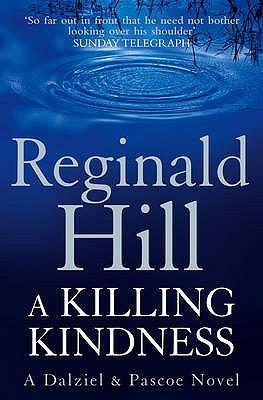 A Killing Kindness: A Dalziel and Pascoe Novel - Hill, Reginald