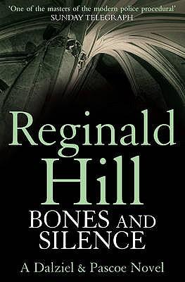 Bones and Silence - Hill, Reginald