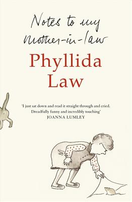 Notes to My Mother-in-Law - Law, Phyllida