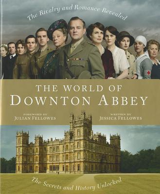 The World of Downton Abbey - Fellowes, Jessica