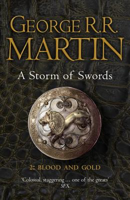 A Storm of Swords: Part 2 Blood and Gold: Part two - Martin, George R. R.
