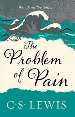 The Problem of Pain - Lewis, C. S.