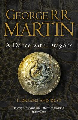 A Dance With Dragons: Part 1 Dreams and Dust: Book 5 Part 1 of a Song of Ice and Fire - Martin, George R. R.