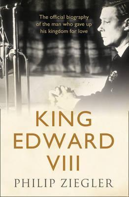 King Edward VIII - Ziegler, Philip
