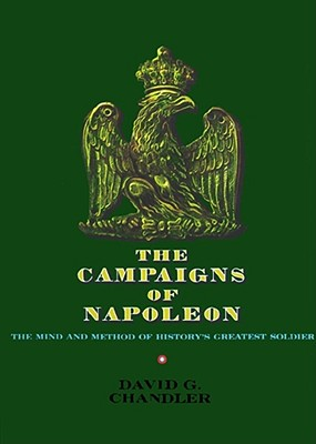 The Campaigns of Napoleon: Volume 1 - Chandler, David G