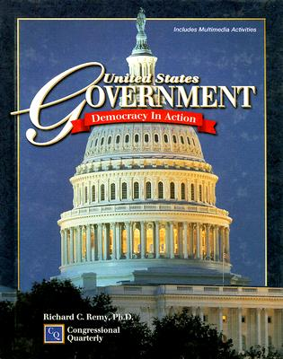 United States Government: Democracy in Action - Remy, Richard C