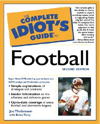 Complete Idiot's Guide to Football - Theismann, Joe, and Tarcy, Brian, and Billick, Brian (Foreword by)