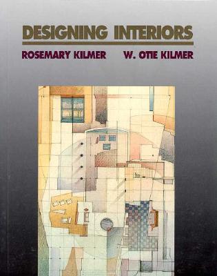 Designing Interiors - Kilmer, Rosemary, and Kilmer, W Otie, AIA