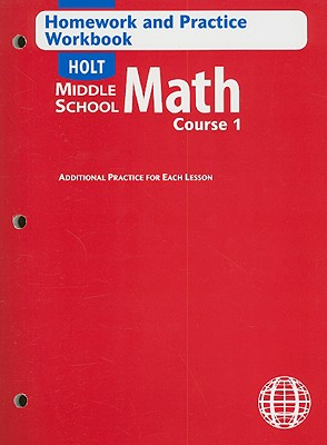 Holt Middle School Math Homework and Practice Workbook Course 1 - Holt Rinehart & Winston (Creator)