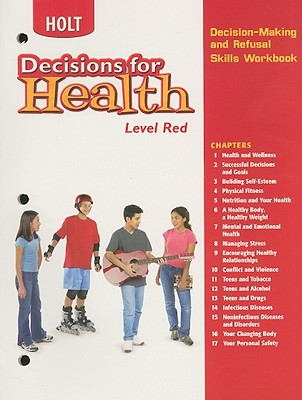 Holt Decisions for Health, Level Red: Decision-Making and Refusal Skills Workbook - Holt Rinehart & Winston (Creator)